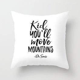 NURSERY WALL DECOR,Kid You'll Move Mountains,Dr.Seuss Quote,Kids Gift,Typography Print,Children Throw Pillow