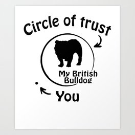 Circle of trust my British Bulldog Art Print
