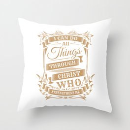 I Can Do All Things Through Christ Who Strengthens Me T-shirt Design Jesus Church Amen Peaceful Throw Pillow