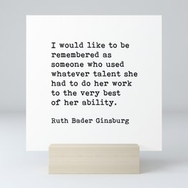 I Would Like To Be Remembered, Ruth Bader Ginsburg, Motivational Quote Mini Art Print