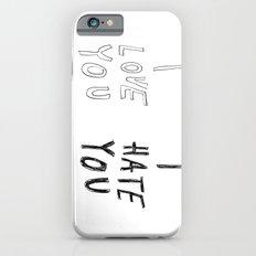 I LOVE YOU \ I HATE YOU iPhone 6s Slim Case