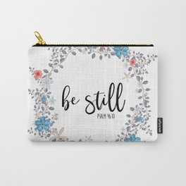 Christian Bible Verse Quote - Be Still - Psalm 46-10 Carry-All Pouch