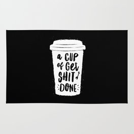 A Cup of Get Shit Done black and white monochrome typography poster design home wall bedroom decor Rug