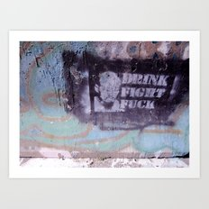 Drink, Fight & Fuck Art Print