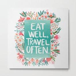Eat Well, Travel Often Bouquet Metal Print