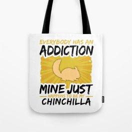 Chinchilla Addiction Funny Farmer Animal Lover Tote Bag