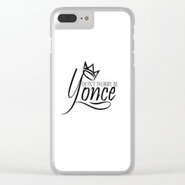 Dont worry, be yonse. Clear iPhone Case