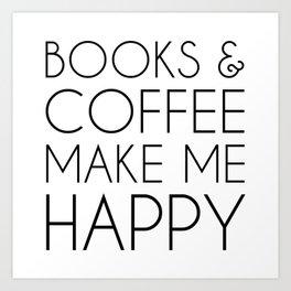 Books and Coffee Make Me Happy Art Print