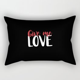 Give Me Love Black Background Rectangular Pillow
