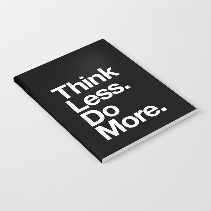Think Less Do More Inspirational Wall Art black and white typography poster design home wall decor Notebook
