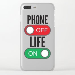 Phone Off Life On Clear iPhone Case