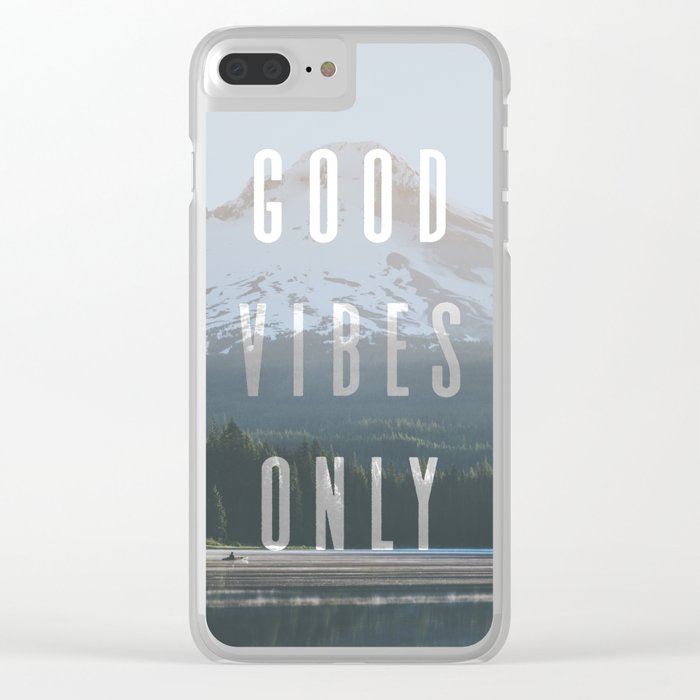 Good Vibes Only - Mt. Hood Clear iPhone Case