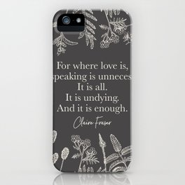 For where love is... Claire Fraser. iPhone Case