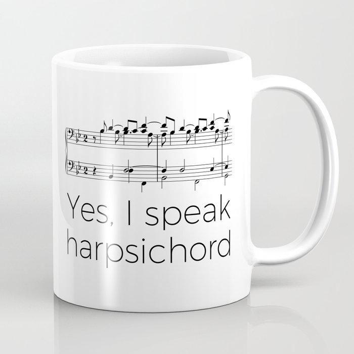 I speak harpsichord Coffee Mug