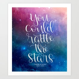 Rattle the Stars Art Print