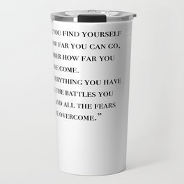Remember how far you've come - quote Travel Mug