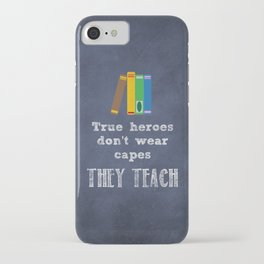 They Teach | Teacher Appreciation iPhone Case