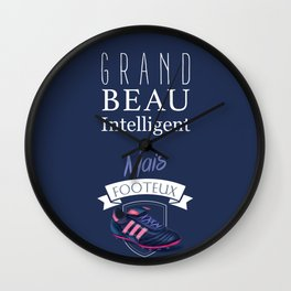 Big, handsome, intelligent but football player - French quote Wall Clock