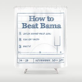 How to Beat Bama 2 Shower Curtain