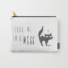 Love me I'm a MESS Carry-All Pouch