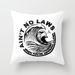 ain't no laws Throw Pillow