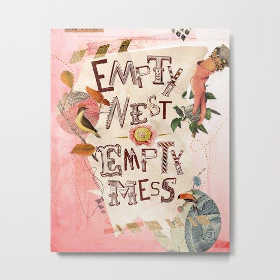 Empty Nest • Empty Mess Metal Print