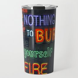 When there's nothing left to burn. Travel Mug