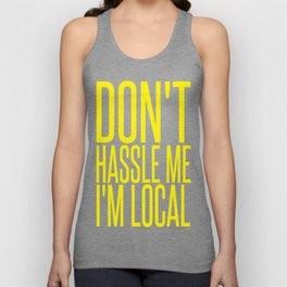 Don't Hassle Me I'm Local  |  Bill Murray Unisex Tank Top