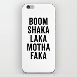 Boom Shaka Laka Funny Quote iPhone Skin