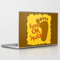 sasquatch Laptop & iPad Skins featuring Keep On Squatchin'  |  Sasquatch  |  Bigfoot  |  Yeti by Silvio Ledbetter