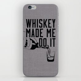 WHISKEY MADE ME DO IT - PARTY iPhone Skin
