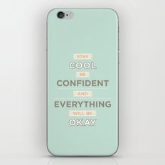 Stay cool and be confident iPhone & iPod Skin