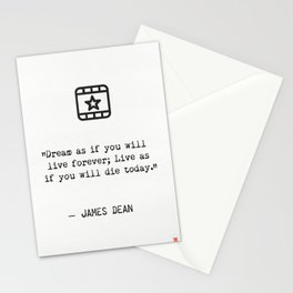 Dream as if you'll live forever. Live as if you'll die today. Stationery Cards