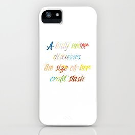 Lady Never Discusses Size of Her Craft Stash design iPhone Case
