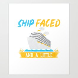 Time To Get Ship Faced And A Little Nauti T-Shirt Art Print