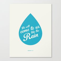 He Will Come To Us Like The Rain Canvas Print