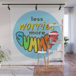 Less Worries, More Summer, Summer sticker, Summer t shirt, blue version Wall Mural