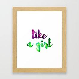 Like a Girl Framed Art Print