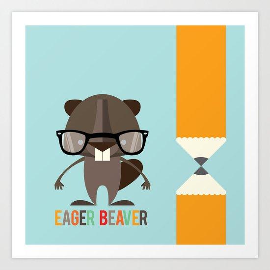 Eager Beaver Art Print