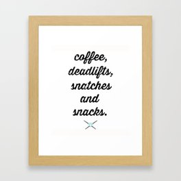 coffee, deadlifts, snatches and snacks Framed Art Print