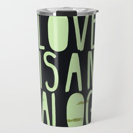 love is analog Travel Mug