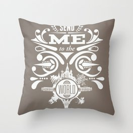 """Send Me to the World"" Throw Pillow"