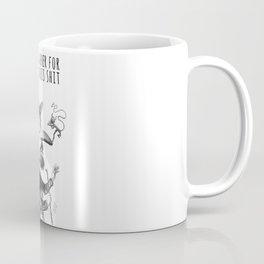 I'm too sober for this shit Coffee Mug