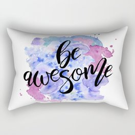 Be Awesome Quote Rectangular Pillow