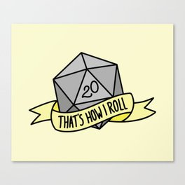 That's How I Roll D20 Canvas Print