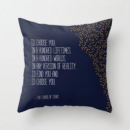 I'd Choose You Throw Pillow