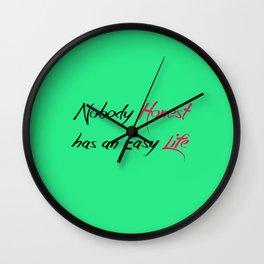 Honest Life Wall Clock