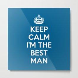 Keep Calm Best Man Quote Metal Print
