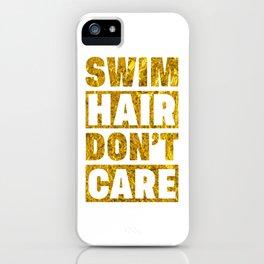 Swimming Swim Hair Dont Care Swimmer Swim Team iPhone Case