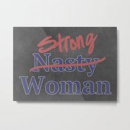 Strong Nasty Woman Red White Blue Chalk Art Metal Print